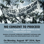 """Public Forum: """"No Consent to Proceed – Sarawak Residents Speak Out Against Human Rights Violations at the Proposed Baram Dam"""""""